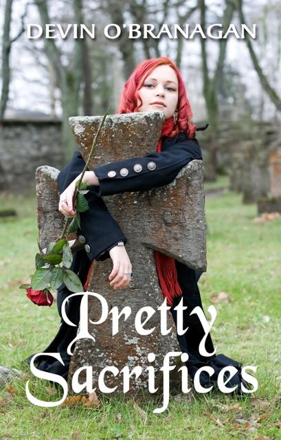 Pretty Sacrifices by Devin O'Branagan Cover