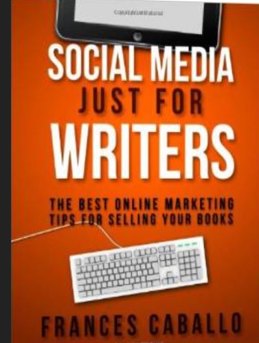 Cover of Social Media Just for Writers by Frances Caballo