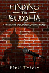 Finding the Buddha by Eddie Tafoya