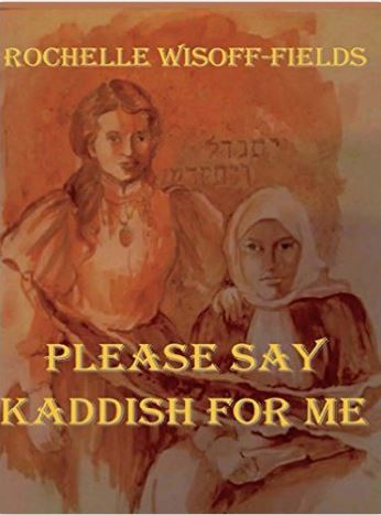 cover of Please Say Kaddish for Me by Rochelle Wisoff-Fields