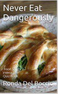 Never Eat Dangerously Food Safet Quiz Book